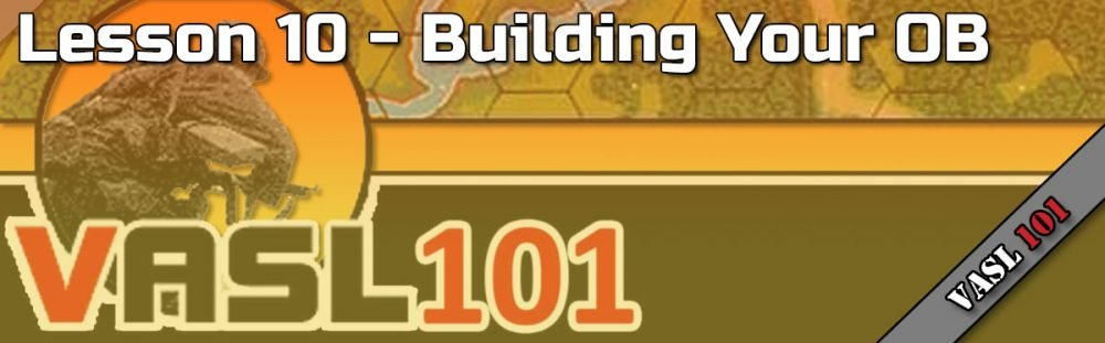 VASL101 - Lesson 10 - Building Your Order of Battle