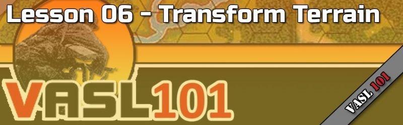 VASL101 – Lesson 06 – Transforming Terrain