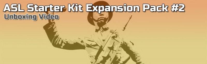 ASL Starter Kit Expansion Pack #2 Unboxing