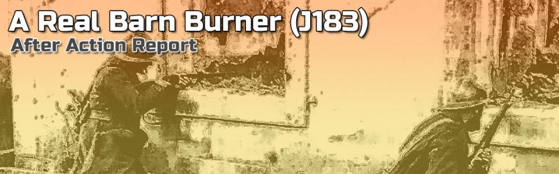 Advanced Squad Leader AAR – A Real Barn Burner (J183)