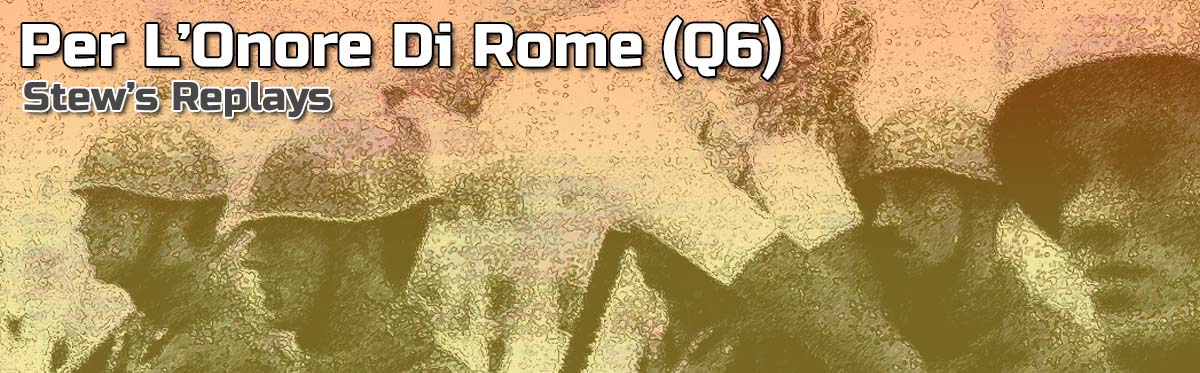 Advanced Squad Leader AAR - Per L'Onore Di Roma (Q6)