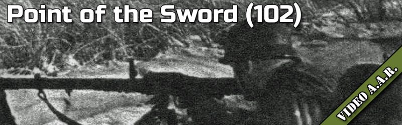 Advanced Squad Leader AAR – Point of the Sword (102)