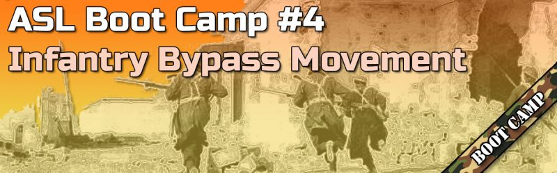 ASL Boot Camp #4: Infantry Bypass Movement