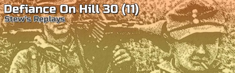 Stew's Replays: Defiance on Hill 30 (11)