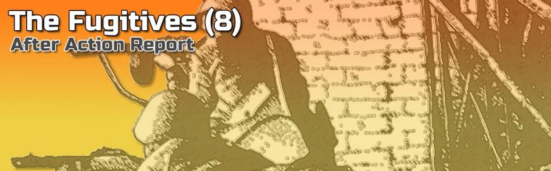 ASL AAR: The Fugitives (8)