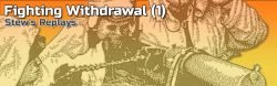 Stew's Replays: Fighting Withdrawal (1)