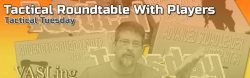 Tactical Tuesday: Tactical Roundtable With Players