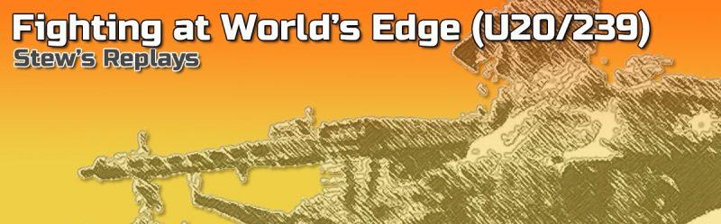 Stew's Replays: Fighting at Worlds Edge (U20/239)