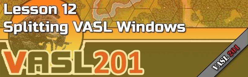 VASL201 – Lesson 12 – Splitting VASL Windows