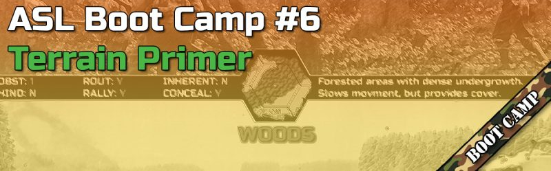ASL Boot Camp #6: Terrain Primer