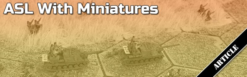 ASL With Miniatures