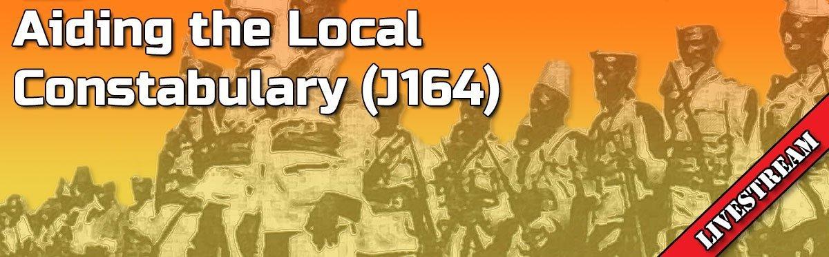ASL Live Stream: Aiding the Local Constabulary (J164)