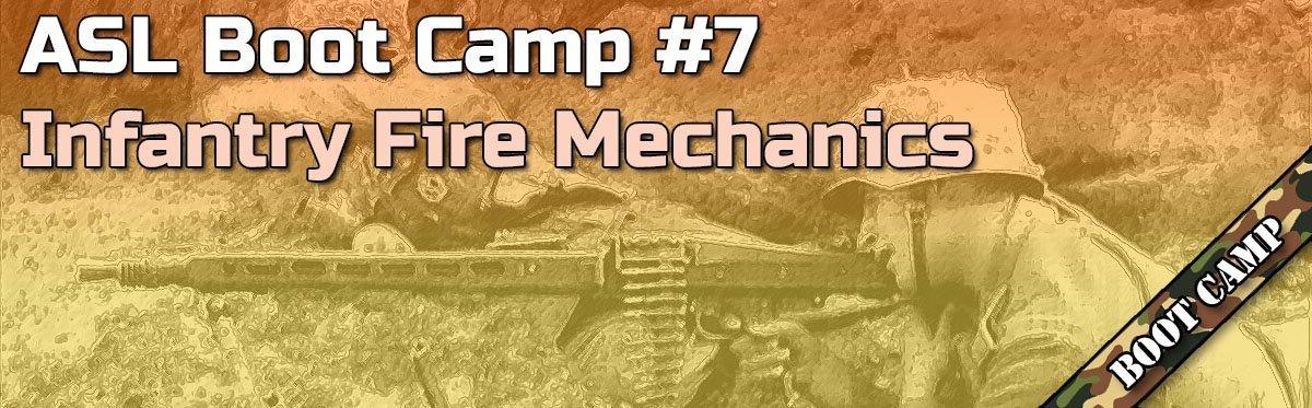 ASL Boot Camp #7: Infantry Fire Mechanics & The IFT