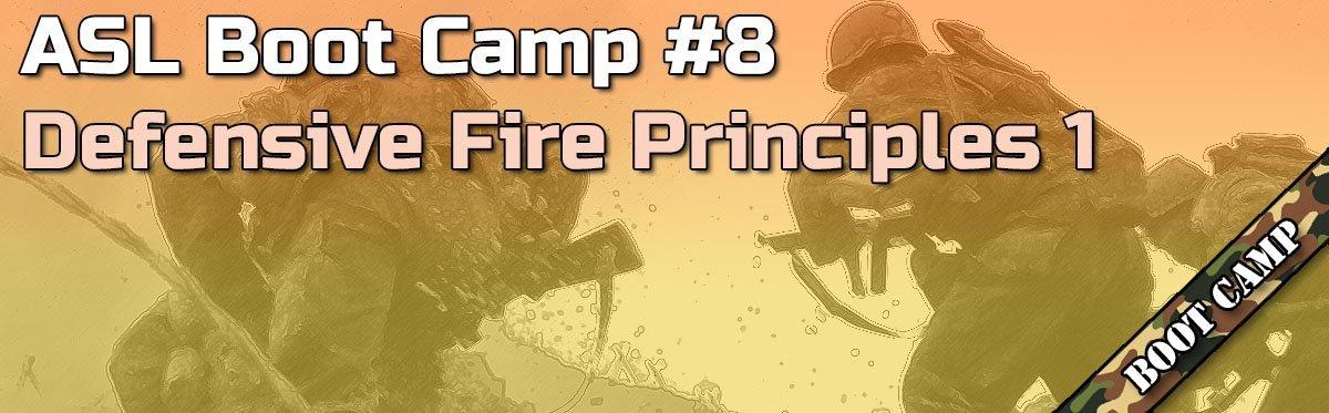 ASL Boot Camp #8: Defensive Fire Principles 1