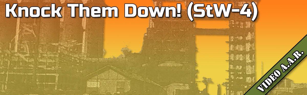 ASL AAR: Knock Them Down! (StW-4)